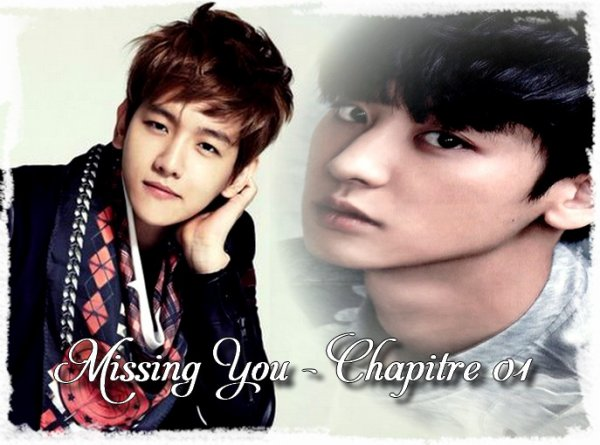 ☠☠ Missing You - Chapitre 01 ☠☠