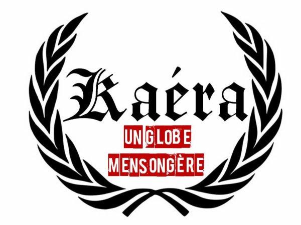 Kaéra- Un globe mensongère