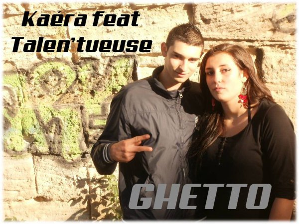 Kaéra feat Talen'tueuse Ghetto