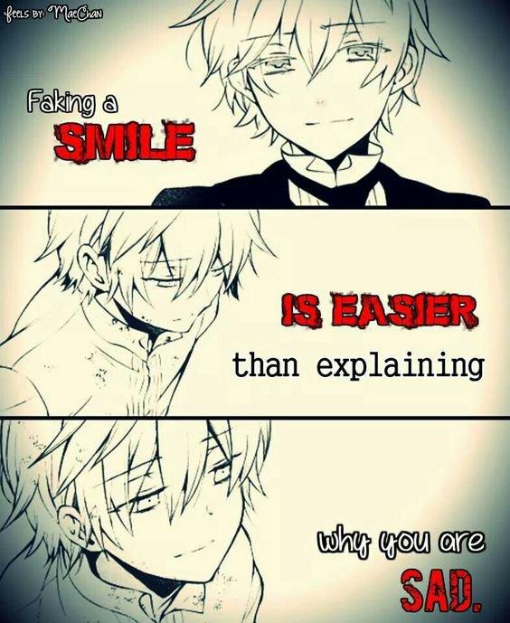 """"""" Un faux sourire est plus facile que d'expliquer pourquoi vous êtes triste"""""""