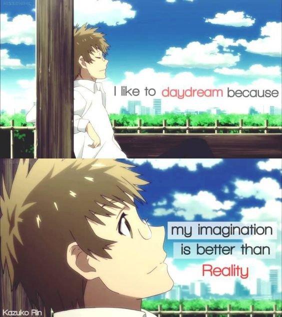 """""""J'aime rêver, parce mon imagination est meilleure que la réalité"""""""