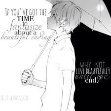 """""""Si tu as le temps de fanstasmer sur une magnifique fin, pourquoi ne pas vivre magnifiquement(?) jusqu'à la fin ?"""""""