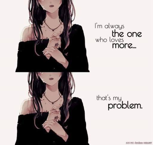 """"""" Je suis toujours celui qui aime le plus ... c'est mon problème """""""