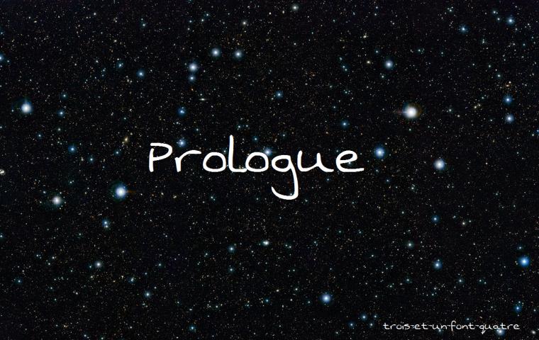 Prologue de ma fiction