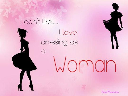 je n'aime pas ... j'adore m'habiller comme une femme