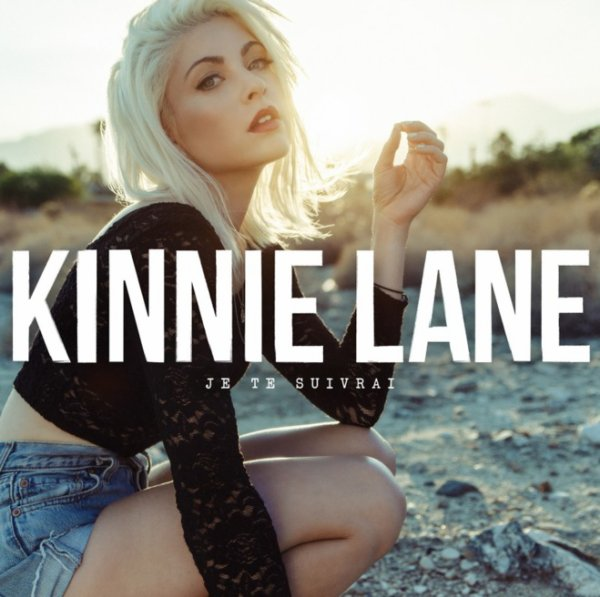 KINNIE LANE : Je Te Suivrai (single et clip officiel)