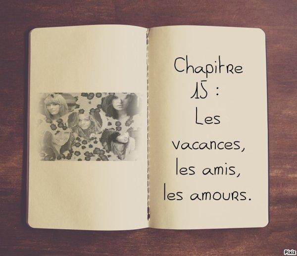 Beautiful life or bad life ? : Saison 1 : Chapitre 15 : Les vacances, les amis, les amours.