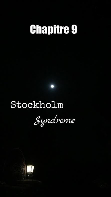 Stockholm Syndrome : Chapitre 9