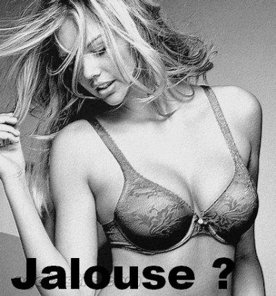 Jalouse ?