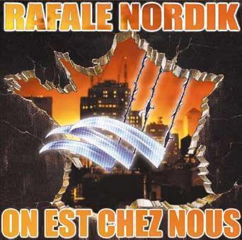 """RAFALE NORDIK """"on est chez nous"""" 2004"""
