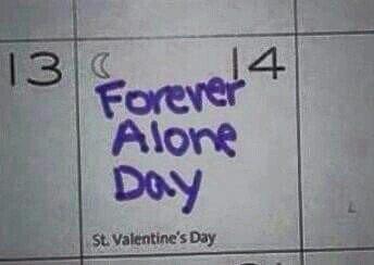 #FOREVERALONEFORVALENTINESDAY