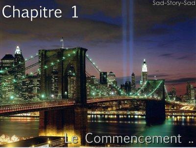 Chapitre 1 : Le Commencement ..