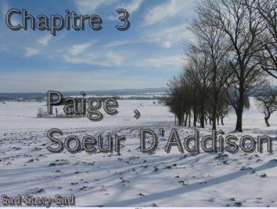Chapitre 3 : Paige , Soeur D'Addison.