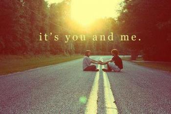 It's you and me.