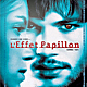 """- Soundtrack """"L'Effet Papillon"""" : - [ """"Stop crying your heart out"""" ]"""