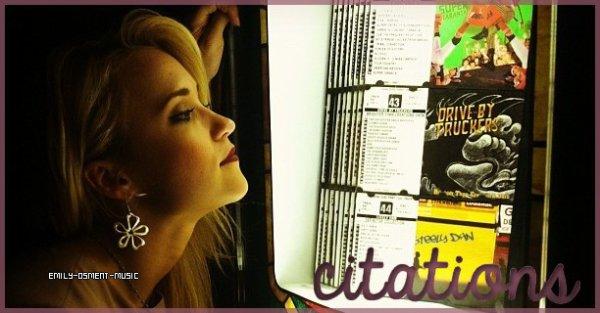 _10.10.2012_ -  Citations             Comme toutes les stars, Emily a toujours quelque chose à dire. J'ai relevé et traduit ses meilleures citations. Quelle est ta favorite ? :)
