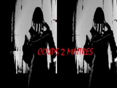 Coups 2 Maitres Vol1 / Besoin d'évasion (Pedro, Size & Ris-K) (2010)