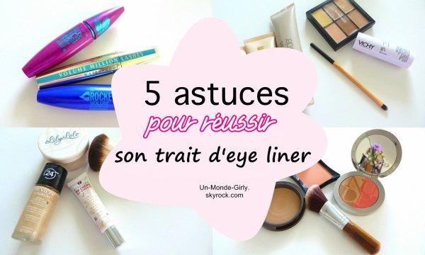 ♥ 5 astuces pour réussir son trait d'eye liner ! ♥