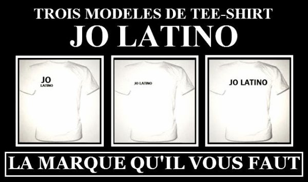Trois Modèles De Tee-shirt Jo latino La Marque Qu'il Vous Faut.