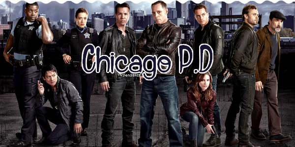 ♥Catégorie : Série ♥Chicago Fire VS Chicago P.D