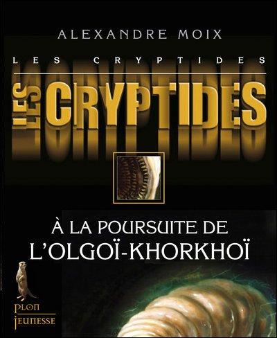 Les Cryptides  tome 2: A la poursuite de l'Olgoï-Khorkhoï