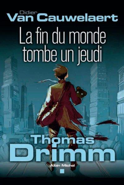 Thomas Drimm T.1 La fin du monde tombe un jeudi