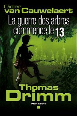 Thomas Drimm T.2 La guerre des arbres commence le 13