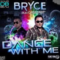 Bryce feat. Carl Prit /  Dance With Me (Original Mix)  (2011)
