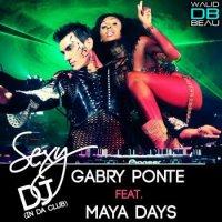 gabry ponte feat. maya days /  sexy dj (in da club) (2011)
