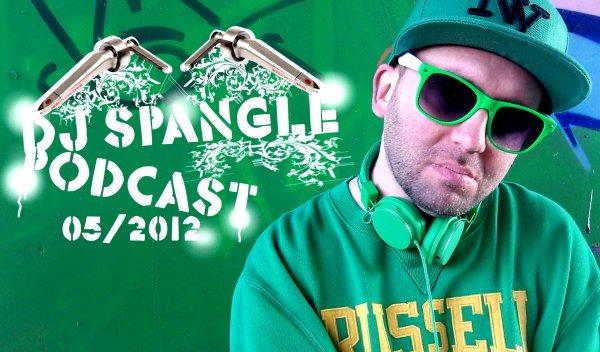 DJ SPANGLE PODCAST MAI 2012 CLASSIC HIP HOP RNB TELECHARGEMENT GRATUIT