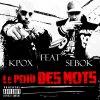 """KPOX FEATURING SEBOK """"LE POID DES MOTS"""" (album l'appat du gain)"""