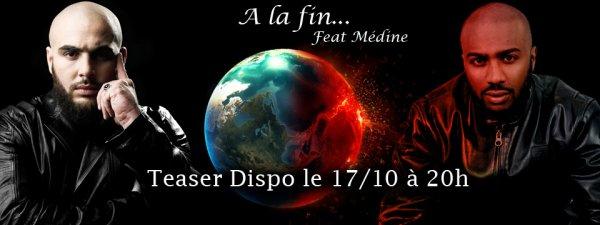 """★★Teaser Du son """"A LA Fin"""" Feat Médine Dispo Le 17.10.10 a 20H La Famille !★★"""