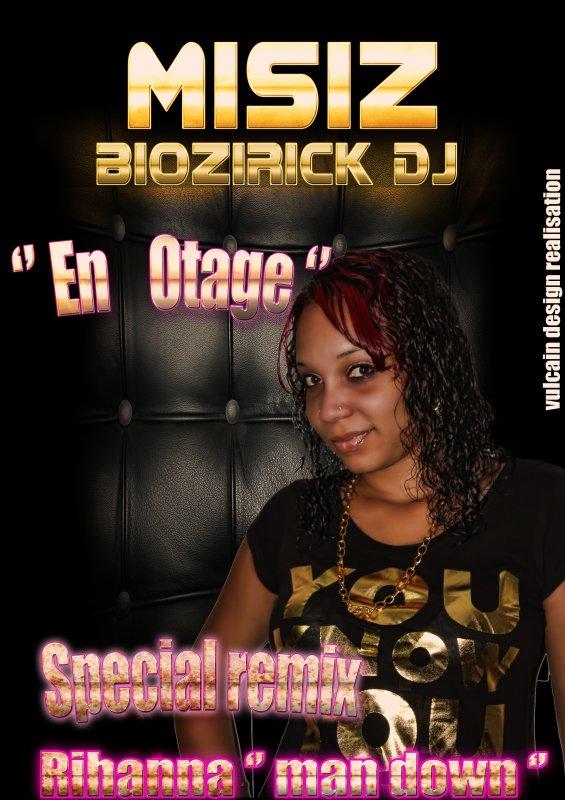 Misiz_En otage (Remix Rihanna Man Down) Biozirick DJ Riddim (2011)