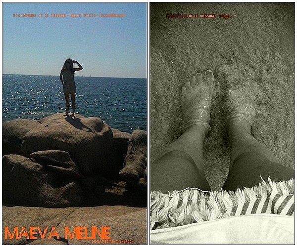 .02 Aout : Maeva a posté 2 nouvelles photo elle se trouve actuellement en vacances en Corse ^^ .
