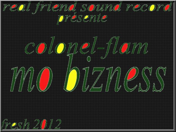 real friend sound / Colonel-flam_MO BIZNESS (2012)