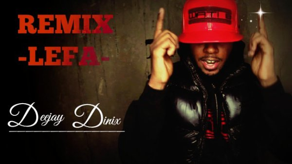 Remix_Lefa-intro_Version Maxxi_-_Deejay Dinix_ (2015)