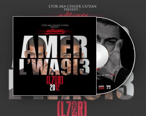 ALBUM : AMER L'WA9i3