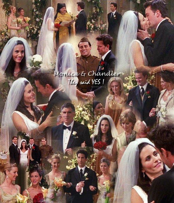Le mariage de Monica & Chandler Monica : Ecoute je te trouve super, tendre, tu es intelligent, et je t'adore. Mais tu resteras toujours le mec qui m'a pissé dessus.