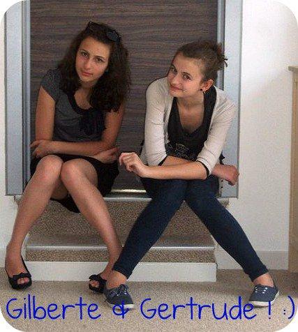 Gilberte && Gertrude !! ♥