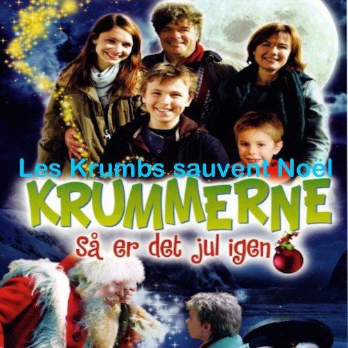 Les Krumbs sauvent Noël/Krummerne : Så er det jul igen 2006