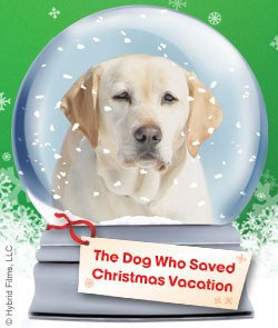 A LA RESCOUSSE DE NOËL (2011)/ LE SAUVEUR DE NOËL 2 THE DOG WHO SAVED CHRISTMAS VACATION