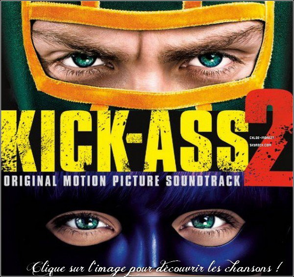 ▬ Découvrez la bande orignal de Kick-Ass 2 . ▬ Découvrez les interviews de Chloe pour Kick-Ass2 .
