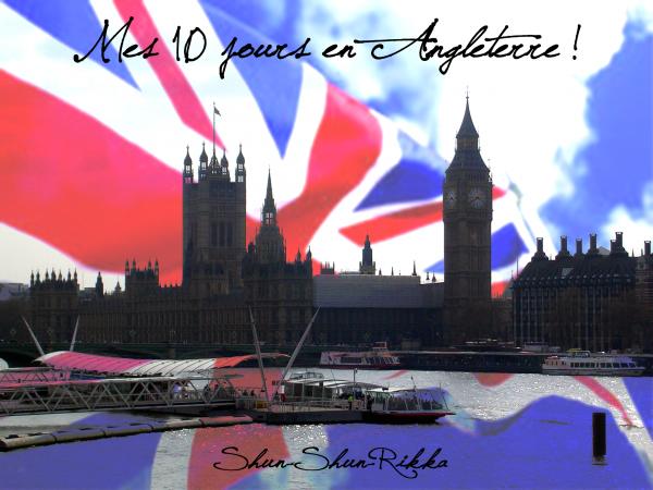 Mes 10 jours en Angleterre !