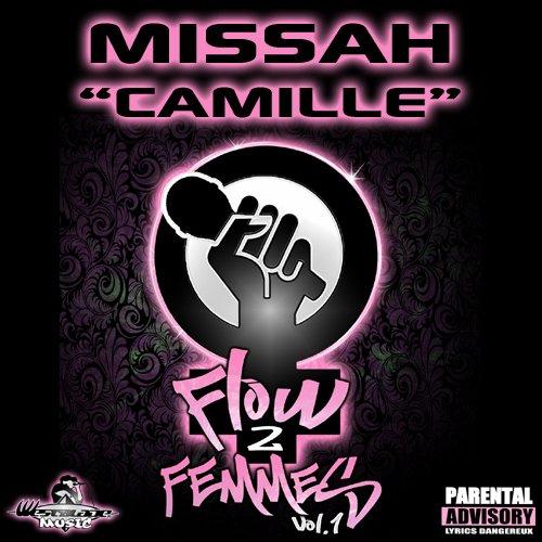 "Flow de femmes vol.1 / Missah          "" Camille ""        Beat : Art Aknid        ( Flow de femmes vol.1 ) (2012)"