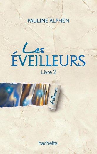 Les Eveilleurs, tome 2 ; Ailleurs