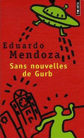 Sans nouvelles de Gurb_Eduardo Mendoza