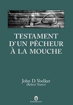 Notes sur  le Testament d'un pêcheur (à la mouche) de John D. Voelker
