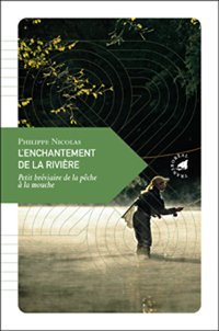 L'enchantement de la rivière de Philippe Nicolas