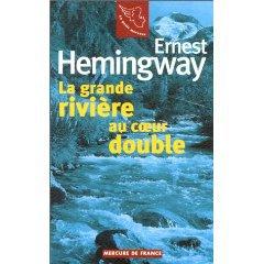 La grande rivière au coeur double d'Ernest Hemingway
