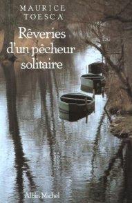 Bartolomé Bennassar, Les rivières de ma vie, Maurice Toesca, Rêveries d'un pêcheur solitaire.